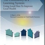 The Community as a Learning System for Health: Using Local Data to Improve Local Health - Report
